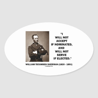 Not Accept If Nominated Not Serve Sherman Quote Sticker