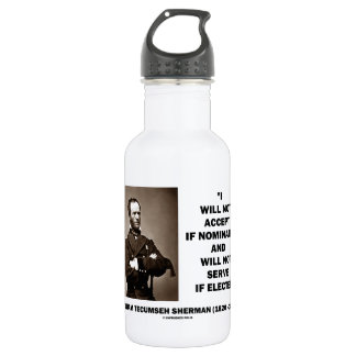 Not Accept If Nominated Not Serve Sherman Quote Water Bottle