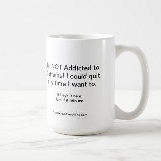 NOT Addicted to Caffeine Mug