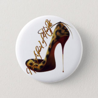 """Not Afraid of Heights"" Tres Chic High Heel Design Pinback Button"