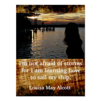 Not afraid of storms - Louisa May Alcott Poster
