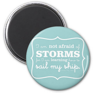 Not Afraid of Storms - Turquoise 2 Inch Round Magnet