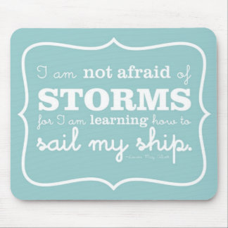 Not Afraid of Storms - Turquoise Mouse Pad