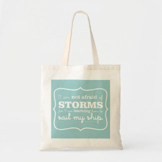 Not Afraid of Storms - Turquoise Tote Bag