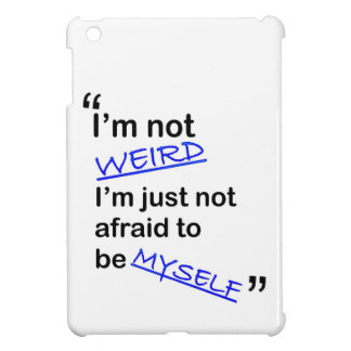 Not Afraid to be Myself Cover For The iPad Mini