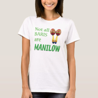 Not All Baris Are Manilow T-Shirt