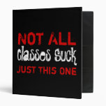 Not All Classes Suck 3 Ring Binders