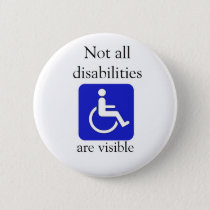 Not all Disabilities are Visible Button