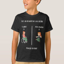 Not All Disabilities Are Visible T-Shirt