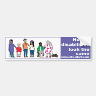 Not All Disabilities Look the Same Bumper Sticker
