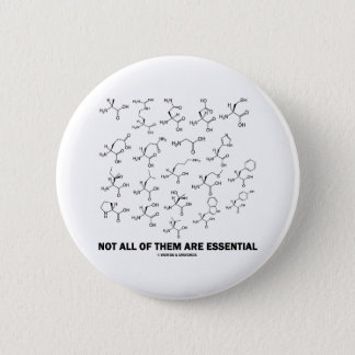 Not All Of Them Are Essential (20 Amino Acids) Pinback Button