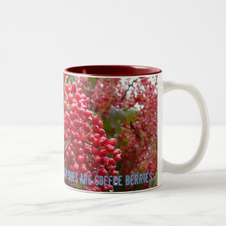 Not all red berries are coffee berries 2 Two-Tone coffee mug