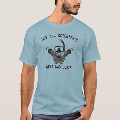 Not All Scientists Wear Lab Coats T-Shirt | Zazzle