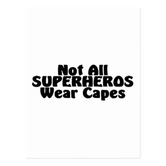 Not All SUPERHEROS Wear Capes Postcard