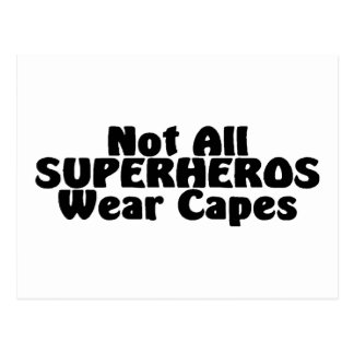 Not All SUPERHEROS Wear Capes Postcard