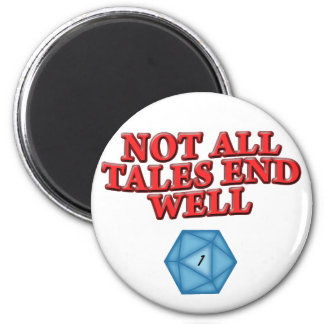 Not All Tales End Well Fridge Magnets