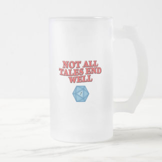 Not All Tales End Well Frosted Glass Beer Mug
