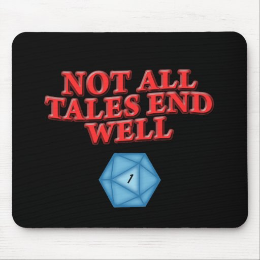 Not All Tales End Well Mouse Pad