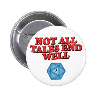 Not All Tales End Well Pinback Button
