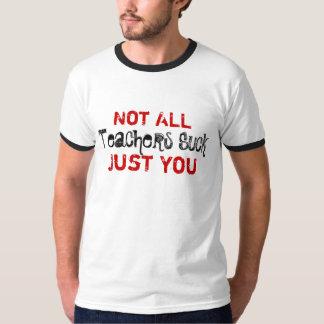 Not All Teacher Suck! T-Shirt