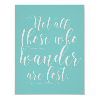 Not All Those Who Wander Are Lost Aqua Poster