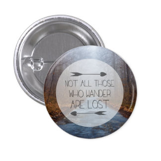 Not All Those Who Wander Are Lost Pins
