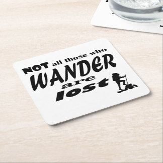 Not All Those Who Wander Are Lost Coaster Square Paper Coaster