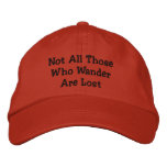 Not All Those Who Wander Are Lost Embroidered Baseball Cap