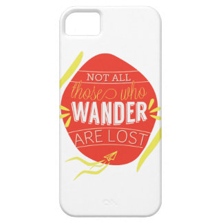 Not all those who Wander are lost iPhone SE/5/5s Case