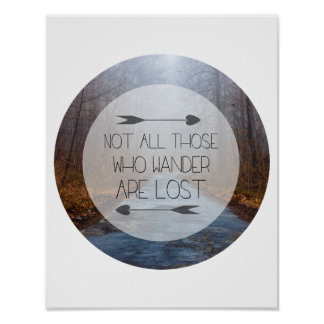 Not All Those Who Wander Are Lost Posters