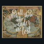 """Not All Those Who Wander Are Lost Quote Print<br><div class=""""desc"""">&quot;Not all those who wander are lost.&quot;  Set against a vintage map of the ancient world,  this fun print is perfect for any fan of fantasy,  travel or adventure.</div>"""