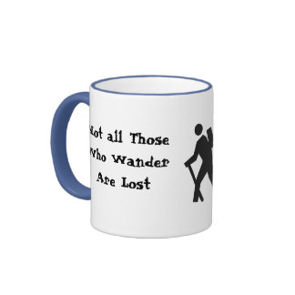 Not all Those  Who Wander  Are Lost Ringer Mug