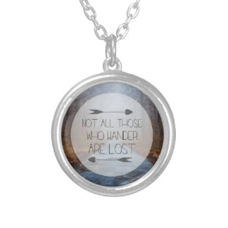 Not All Those Who Wander Are Lost Silver Plated Necklace