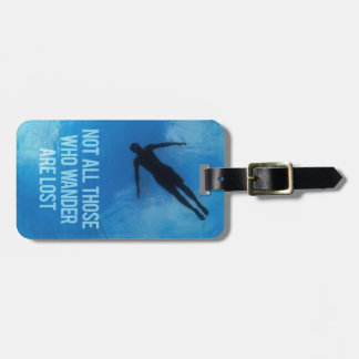 Not all those who wander are lost - Travel Quotes Bag Tag