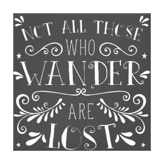Not All Those who Wander Are Lost Wall Decor Canvas Print