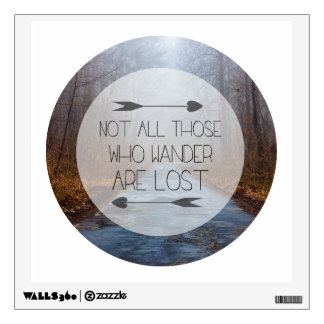 Not All Those Who Wander Are Lost Wall Skin