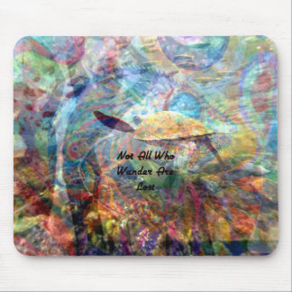 Not All Those Who Wander Inspirational Quote Mouse Pad