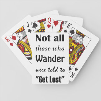 """Not all those who wander were told to """"Get Lost"""" Playing Cards"""