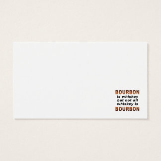 Not All Whiskey Is BOURBON! Business Card
