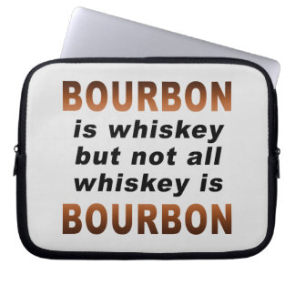 Not All Whiskey Is BOURBON! Computer Sleeves