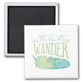 Not All Who Wander Are Lost 2 Inch Square Magnet