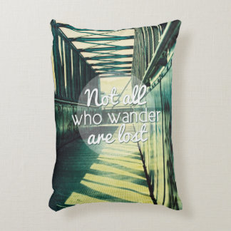 Not all who wander are lost. accent pillow