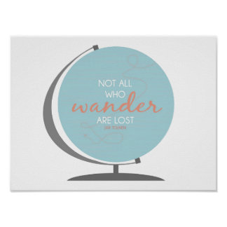 """""""Not All Who Wander Are Lost"""" Art Print"""