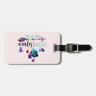 Not All Who Wander Are Lost Bohemian Wanderlust Bag Tag