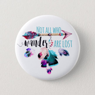 Not All Who Wander Are Lost Bohemian Wanderlust Button