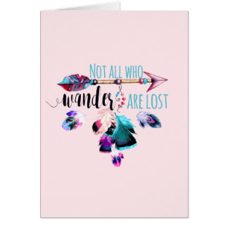 Not All Who Wander Are Lost Bohemian Wanderlust Card