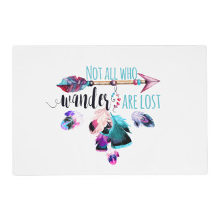 Not All Who Wander Are Lost Bohemian Wanderlust Placemat
