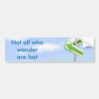 Not all who wander are lost bumper stickers