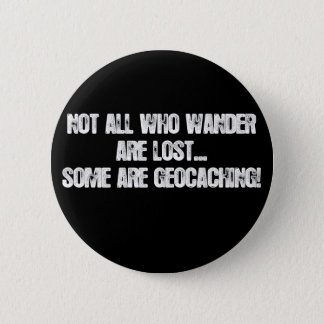Not all who wander are lost... button