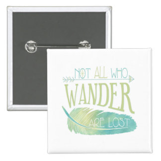 Not All Who Wander Are Lost 2 Inch Square Button